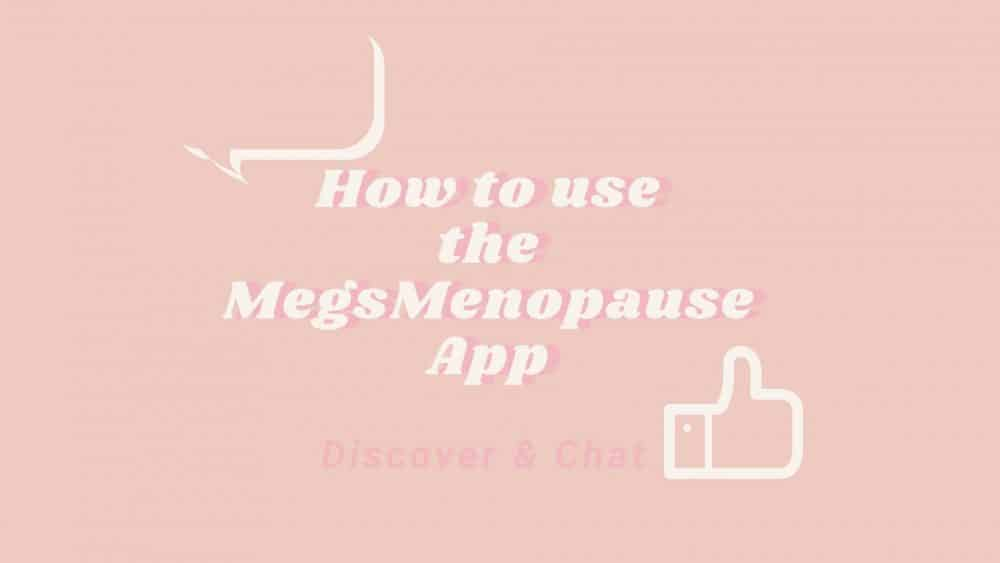 How to use MegsMenopause App